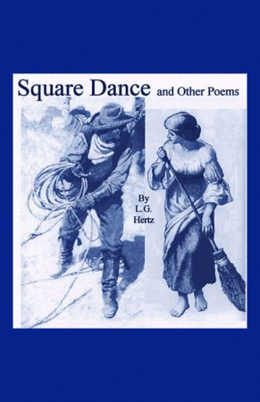 Square Dance and Other Poems by L.G. Hertz